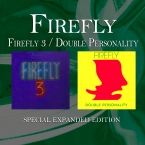 Firefly 3 / Double Personality (Special Expanded Edition)